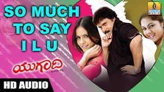 So Much To Say I L U - Ugadi - Kannada Album