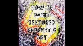 How to paint textured prophetic art - time lapse art tutorial - Isaiah 52:7