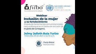 Webinar: Inclusión de la mujer y su fortalecimiento a través de herramientas comunicacionales