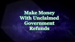 Make Money With Unclaimed Government Refunds