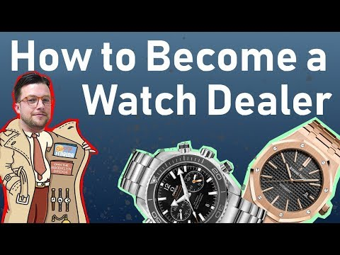 ⌚ How To Become A Watch Dealer