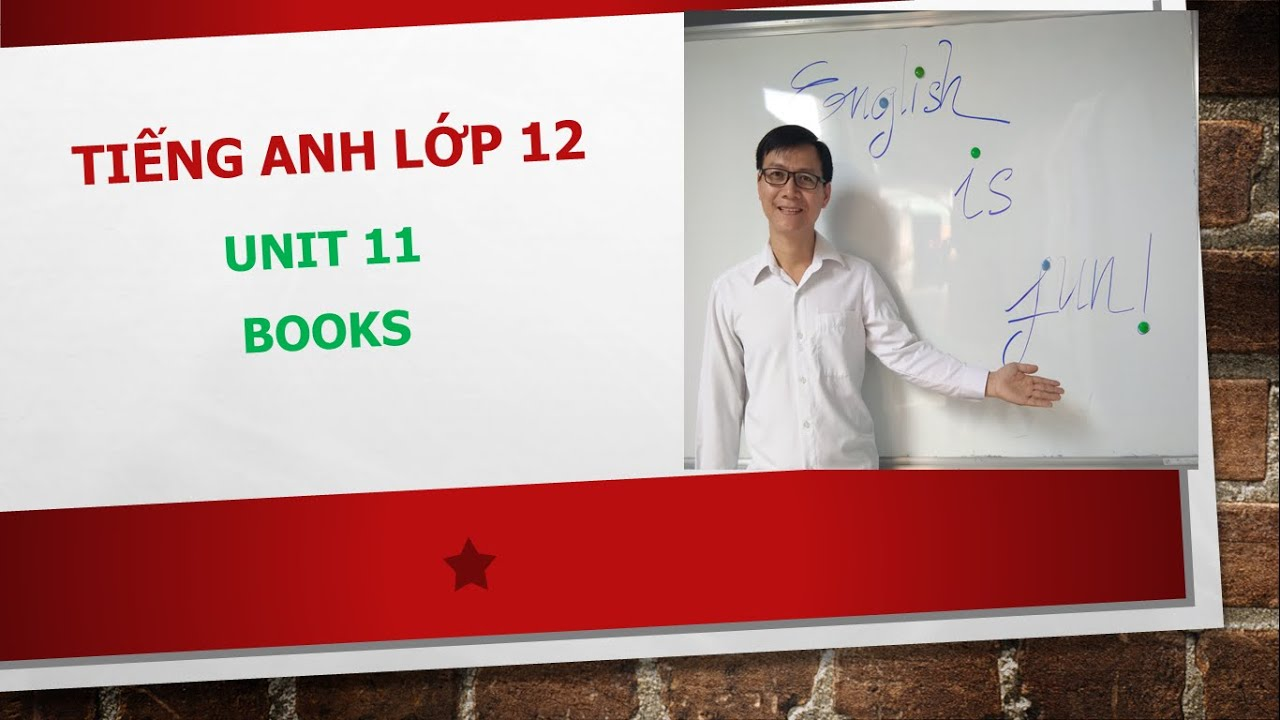 (Tiếng Anh Lớp 12) Unit 11 Books – Writing