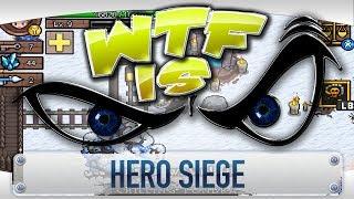 ► WTF Is... - Hero Siege ?