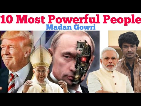 Top 10 Most Powerful People 2018 | Tamil | Madan Gowri