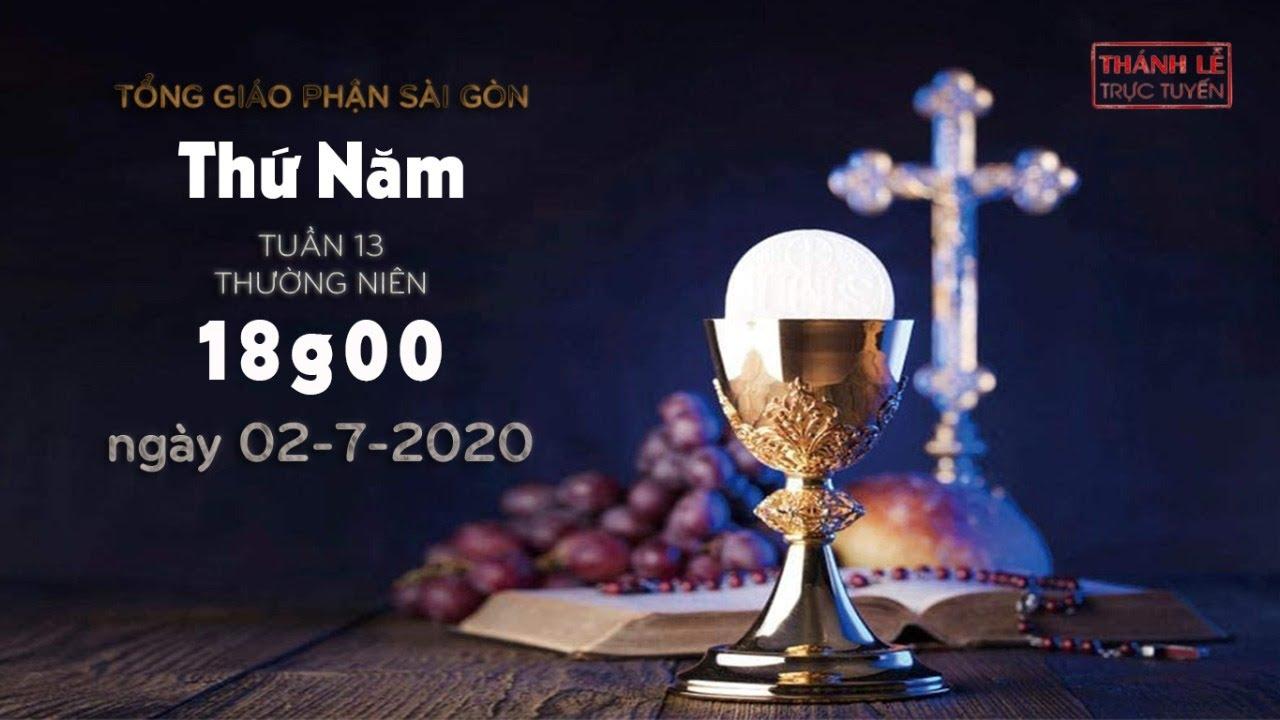 Thánh Lễ trực tuyến - Thứ Năm tuần 13 Thường niên lúc 18g00 ngày 02-7-2020