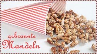 GEBRANNTE MANDELN - roasted almonds  - schnell und einfach selber machen - BACKLOUNGE Rezept
