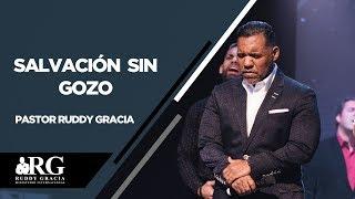 SALVACIÓN SIN GOZO   PASTOR RUDDY GRACIA