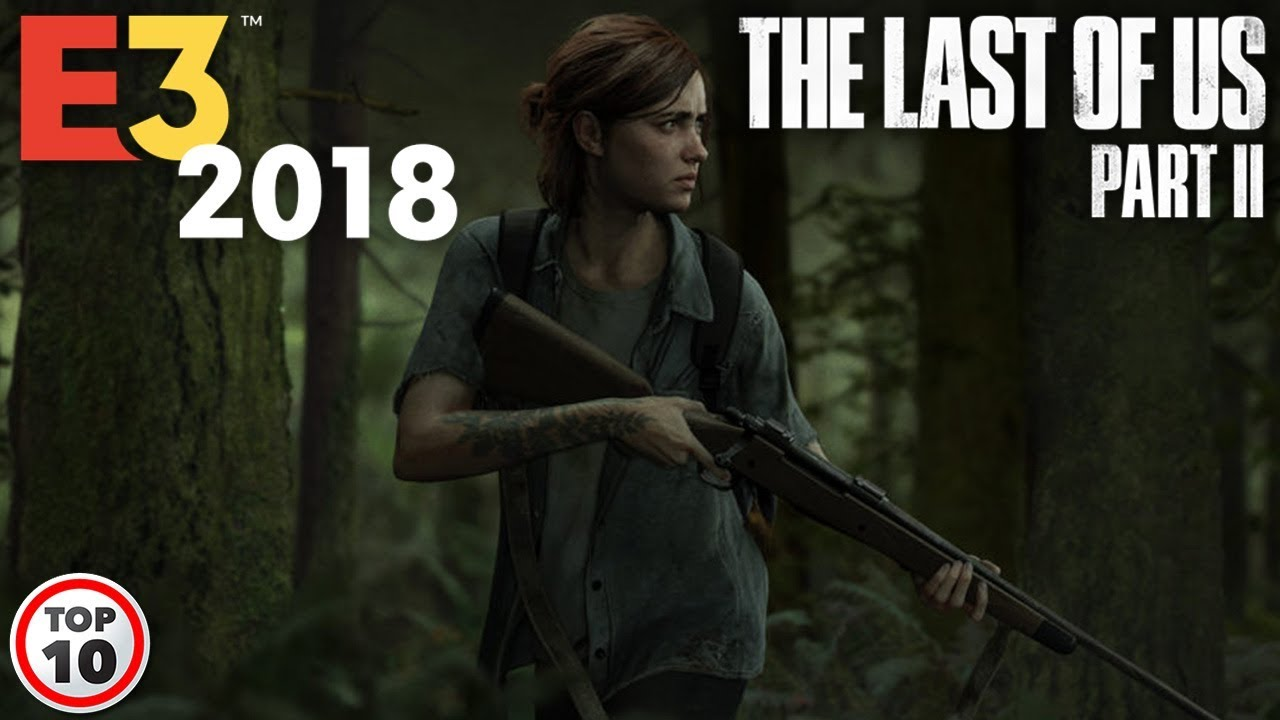 The Last Of Us 2 Gameplay Revealed At E3 2018 Sony Press Conference