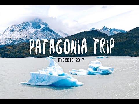 PATAGONIA TRIP - Chile & Argentina | RYE 16/17