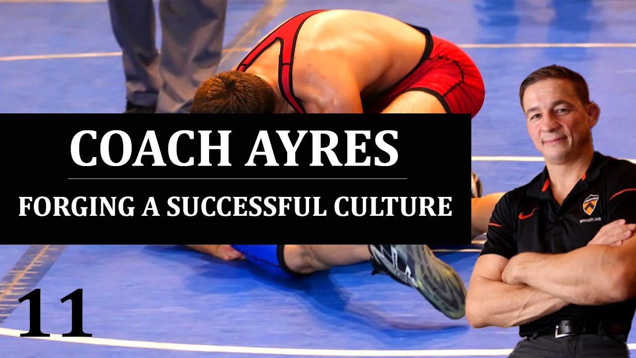 Coach Ayres - Forging a Successful Culture