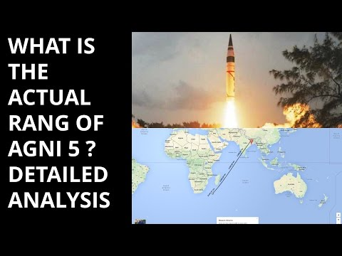 WHAT IS THE ACTUAL RANGE OF AGNI 5 ? DETAILED ANALYSIS
