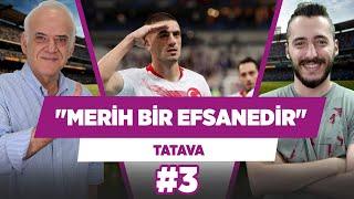 Merih Demiral, Türkiye Futbol Tarihinin efsanesi olmuştur.  Ahmet Çakar  TATAVA 3