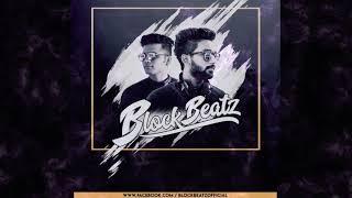 Akh Lad Jaave - Block Beatz Remix