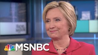 Hillary Clinton: Donald Trump Is A Clear And Present Danger To United States | Rachel Maddow | MSNBC
