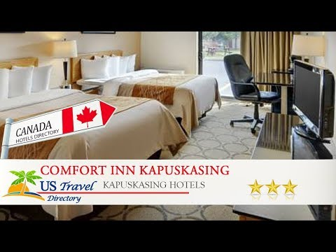 Comfort Inn Kapuskasing - Kapuskasing Hotels, Canada