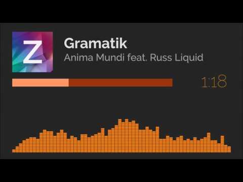 Gramatik - Anima Mundi feat. Russ Liquid