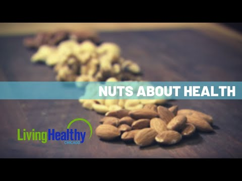 The Benefits of Nuts | Living Healthy Chicago