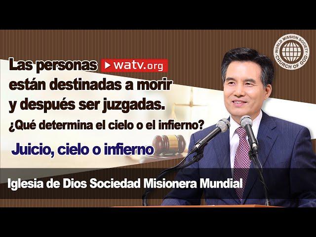 Juicio, cielo o infierno [IDDSMM, Iglesia de Dios sociedad misionera mundial]