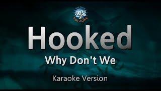 Why Don't We-Hooked (Melody) (Karaoke Version) [ZZang KARAOKE]