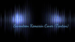 Download seventeen - kemarin cover (by Tantan)