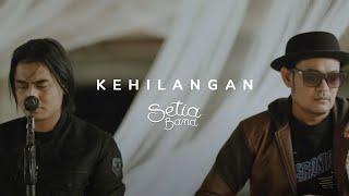 Download Setia Band - Kehilangan | Official Music Video