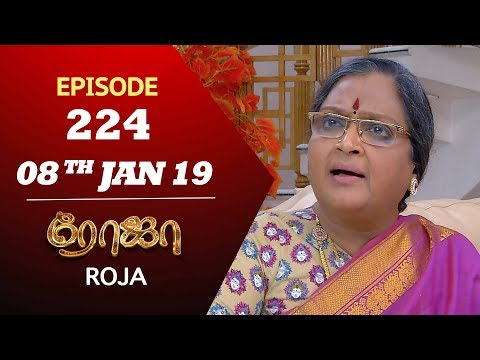 ROJA Serial | Episode 224 | 08th Jan 2019 | ரோஜா | Priyanka | SibbuSuryan | Saregama TVShows Tamil