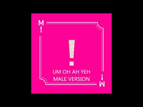 MAMAMOO - Um Oh Ah Yeh [MALE VERSION]
