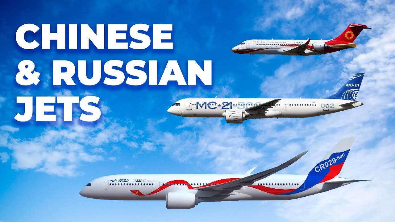 Russia And China's Plan To Compete Against Airbus And Boeing