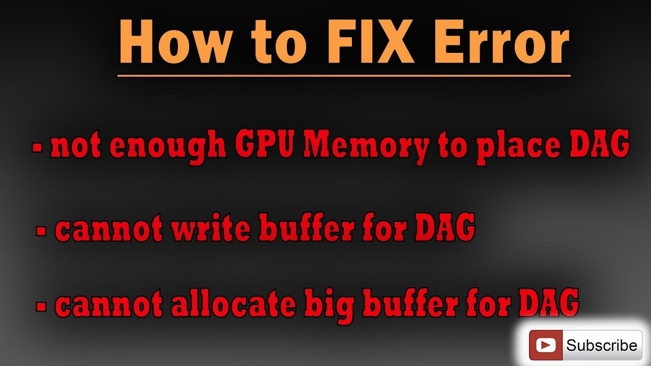 How to Fix - not enough GPU memory to place DAG and cannot write buffer for  DAG