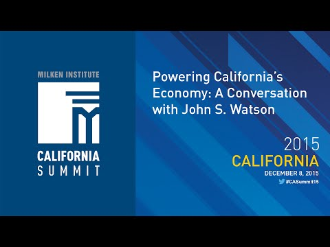 2015 CA Summit - Powering California's Economy: A Conversation with John S. Watson