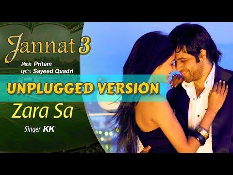 Zara Sa Unplugged Version | Jannat 3 | KK| Pritam | Emraan Hashmi | Sonal Chauhan