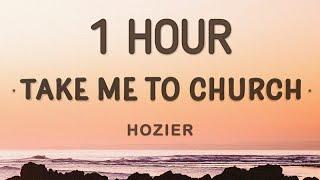 Hozier - Take Me To Church (Lyrics) 🎵1 Hour