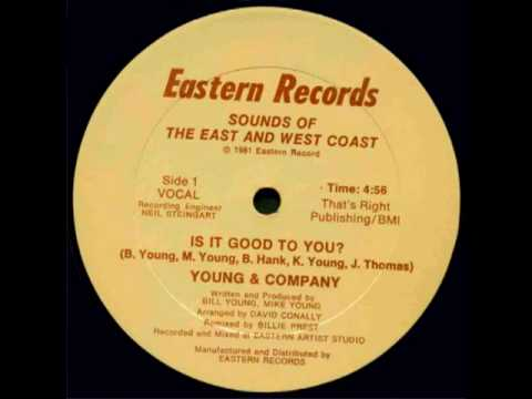 Young & Company - Is It Good To You?