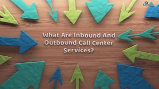 What are Inbound and Outbound Call Center Services