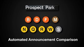 ᴴᴰ R160 - Prospect Park Station Announcement Comparison for B D F J M N Q R W and Shuttle Trains
