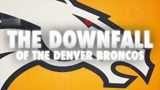 The Downfall Of The Denver Broncos