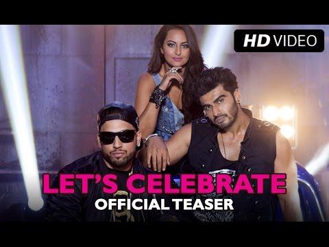 Let's Celebrate (Song Teaser) | Tevar | Arjun Kapoor, Sonakshi Sinha & Imran Khan