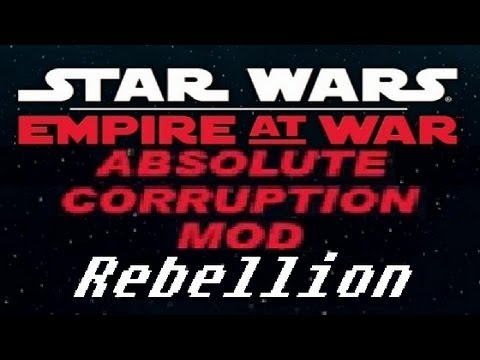 (Rebels) Star Wars Empire At War Absolute Corruption Mod Gameplay Commentary Part 16 Land Battles
