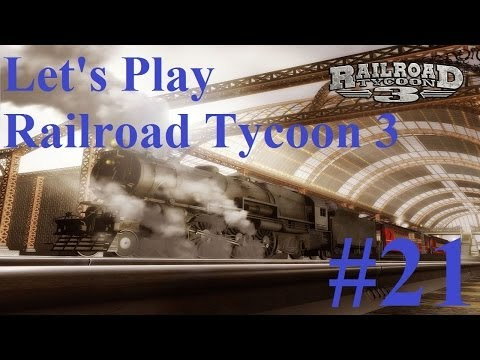 21. Let's Play Railroad Tycoon 3 - Stock market shenanigans