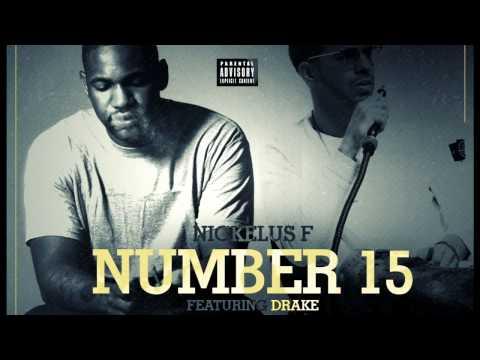 Nickelus F ~ Number 15 Feat. Drake [ORIGINAL]