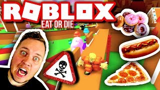 EAT UND RUN FOR LIFE! 🍝🍕🍔:: Roblox Eat or Die English