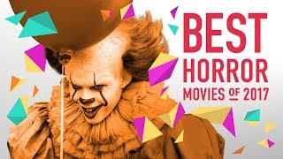The Best Horror Movies of 2017