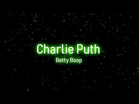 Charlie Puth   Betty Boop