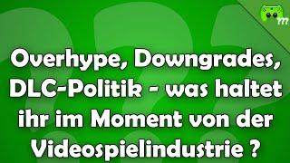 Was haltet ihr im Moment von der Videospielindustrie ? - Frag PietSmiet ?!