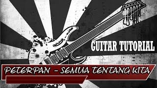 Chord Guitar Peterpan - Semua Tentang Kita [Guitar_Fun]