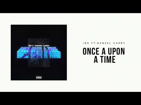 "IDK - ""Once Upon A Time"" Ft. Denzel Curry (Official Audio) Mp3"