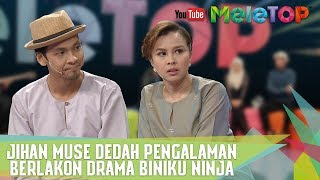 Video Jihan Muse Dedah Pengalaman Berlakon Drama Biniku Ninja - MeleTOP Episod 240 [6.6.2017] download MP3, 3GP, MP4, WEBM, AVI, FLV Maret 2018