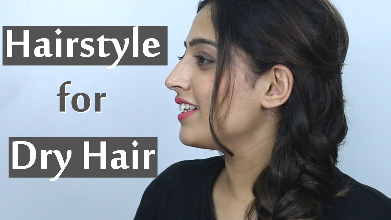 2 Quick Easy Hairstyles For Dry Hair Hindi Youtube