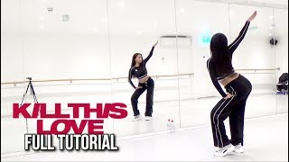 fULL TUTORIAL BLACKPINK - 'Kill This Love' - Dance Tutorial - FULL EXPLANATION