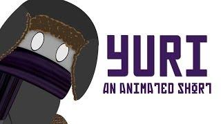 Yuri: An Animated Short